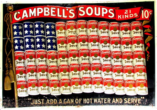 "Campbell's Soups (""21 Kinds – Just Add a Can of Hot Water And Serve"") advertising sign (est. $40,000-$60,000)."